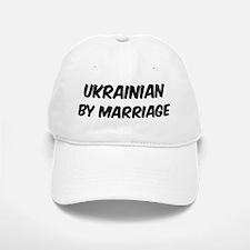 Ukrainian by marriage Baseball Baseball Cap