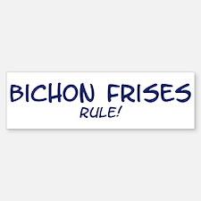 Bichon Frises Rule Bumper Bumper Bumper Sticker