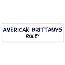 American Brittanys Rule Bumper Bumper Sticker
