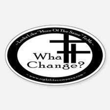 What Change? Oval Decal