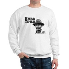 Hard Times Sweatshirt