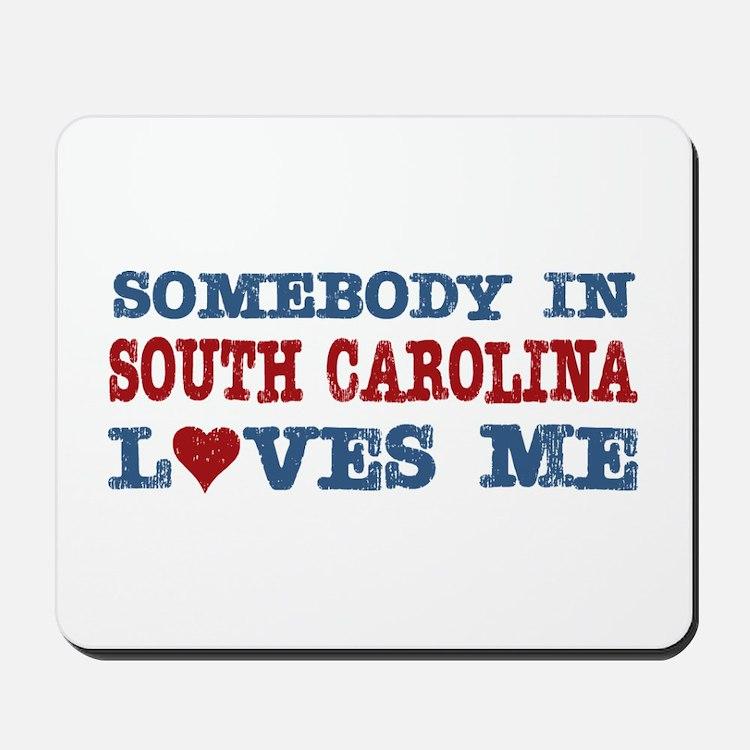 Somebody in South Carolina Loves Me Mousepad