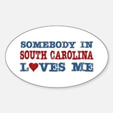 Somebody in South Carolina Loves Me Oval Decal