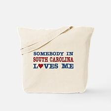 Somebody in South Carolina Loves Me Tote Bag