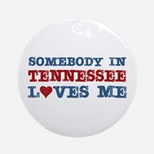 Somebody in Tennessee Loves Me Ornament (Round)
