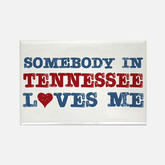 Somebody in Tennessee Loves Me Rectangle Magnet