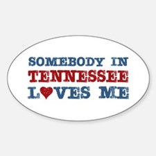 Somebody in Tennessee Loves Me Oval Decal