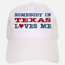 Somebody in Texas Loves Me Baseball Baseball Cap