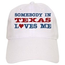 Somebody in Texas Loves Me Baseball Cap