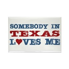 Somebody in Texas Loves Me Rectangle Magnet (100 p