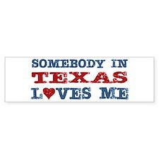 Somebody in Texas Loves Me Bumper Bumper Bumper Sticker