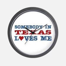 Somebody in Texas Loves Me Wall Clock