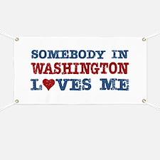 Somebody in Washington Loves Me Banner