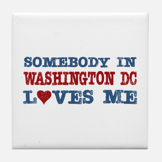 Somebody in Washington DC Loves Me Tile Coaster