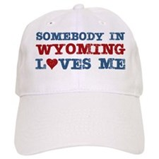 Somebody in Wyoming Loves Me Baseball Cap