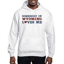 Somebody in Wyoming Loves Me Hoodie