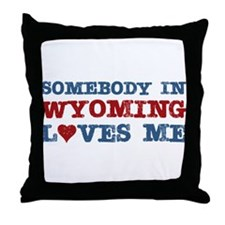 Somebody in Wyoming Loves Me Throw Pillow