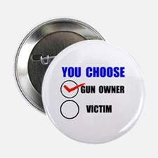 "I CHOOSE GUN OWNER 2.25"" Button"