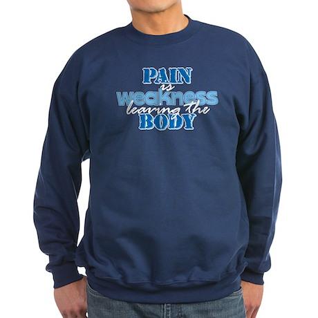 Pain is weakness Sweatshirt (dark)