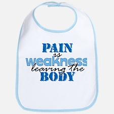 Pain is weakness Bib