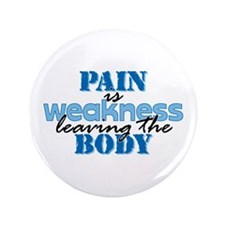 """Pain is weakness 3.5"""" Button"""