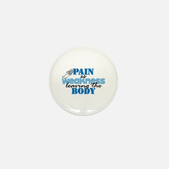 Pain is weakness track Mini Button