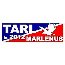 Tarl/Marlenus in 2012 Campaign Bumper Bumper Sticker