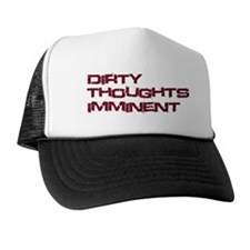 Dirty Thoughts Imminent Trucker Hat