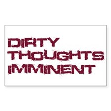 Dirty Thoughts Imminent Rectangle Decal
