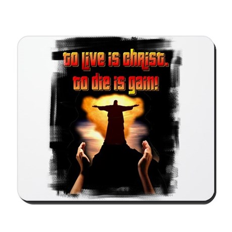 To live is Christ! Mousepad