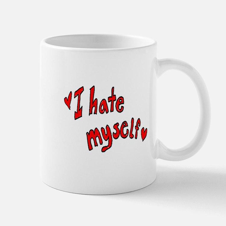 I Hate Myself Mug