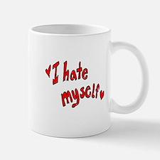 I Hate Myself Small Small Mug