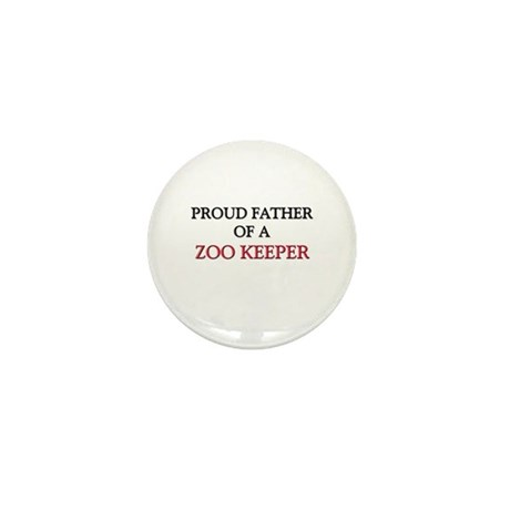 Proud Father Of A ZOO KEEPER Mini Button
