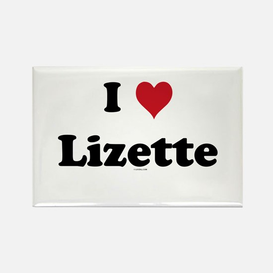 I love Lizette Rectangle Magnet