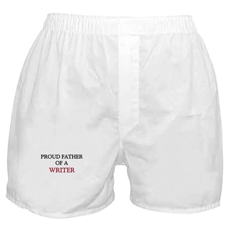 Proud Father Of A WRITER Boxer Shorts