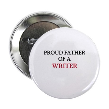 """Proud Father Of A WRITER 2.25"""" Button (10 pack)"""