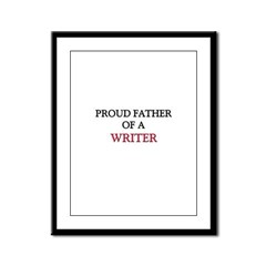 Proud Father Of A WRITER Framed Panel Print