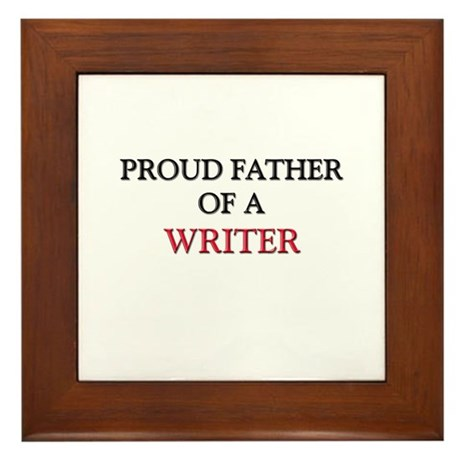 Proud Father Of A WRITER Framed Tile