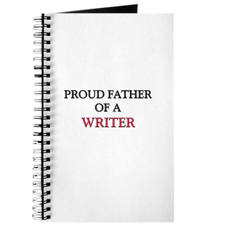 Proud Father Of A WRITER Journal