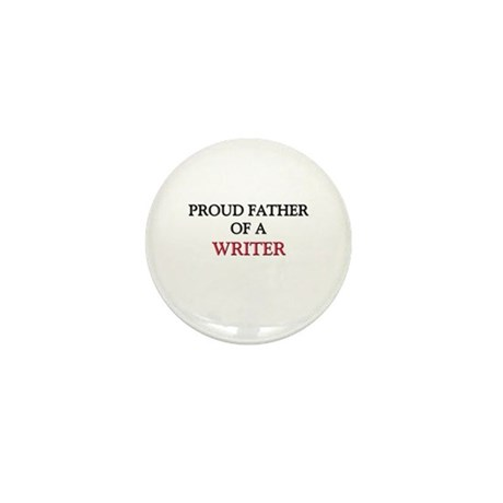 Proud Father Of A WRITER Mini Button