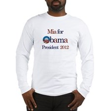 Mia for Obama 2012 Long Sleeve T-Shirt