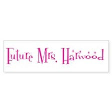 Future Mrs. Harwood Bumper Bumper Sticker
