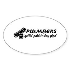 Gettin Paid To Lay Pipe Oval Decal