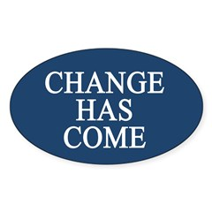 Change Has Come 1-20-09 Oval Decal