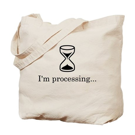 I'm Processing Tote Bag