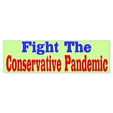 Fight The Conservative Pandemic Bumper Bumper Sticker