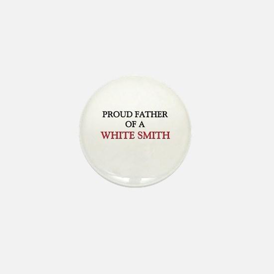 Proud Father Of A WHITE SMITH Mini Button
