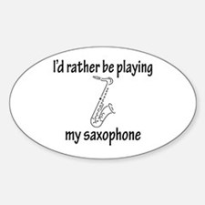 Playing My Saxophone Oval Decal