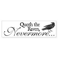 Raven Nevermore Bumper Bumper Sticker