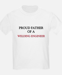 Proud Father Of A WELDING ENGINEER T-Shirt